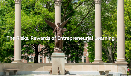 The Risks & Rewards of Entrepreneurial Learning
